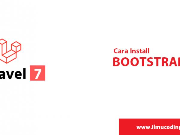Cara Install dan Menggunakan Bootstrap 4 di Laravel 7